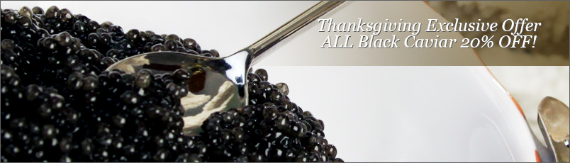 Thanksgiving Exclusive Offer - ALL Black Caviar 20% OFF!